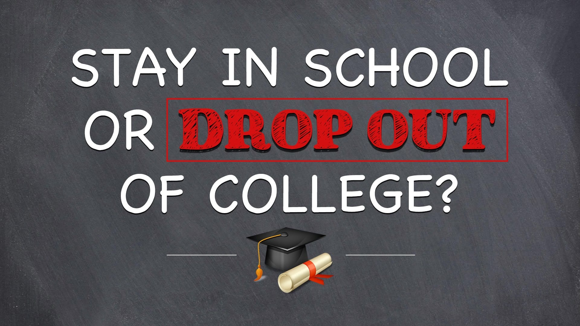 Stay in School or Drop Out of College?