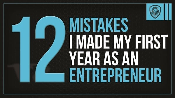 12 mistakes i made my first year as an entrepreneur patrick bet