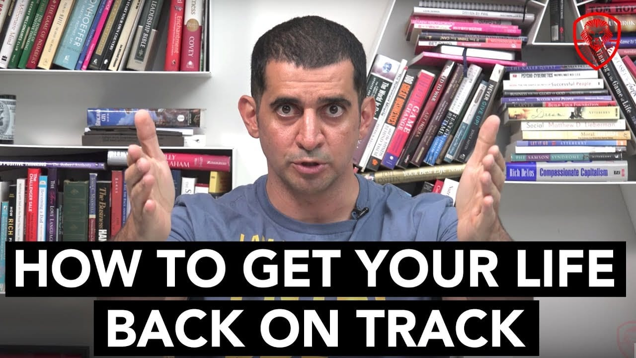 How to Get Your Life Back on Track